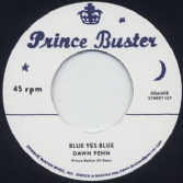 Dawn Penn -Blue Yes Blue / Prince Buster - Love Each Other (Prince Buster / Rock A Shacka) ""